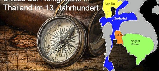Geschichte Thailands Teil 5 – Lan Na der Staat im Norden – Isan Lao und Khmer im Osten