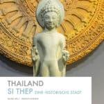 Thailand Buch über die historische Stadt Si Thep