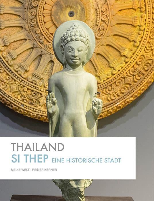 Umschlagseite des Buches Thailand - Si Thep eine historische Stadt